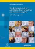 Envejecimiento Activo y Actividades Socioeducativas con Personas Mayores. Guía de buenas prácticas.