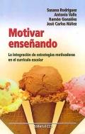 Motivar enseñando. La integración de estrategias motivadoras en el currículo escolar.