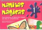 Manitas mágicas 1. Para promover el desarrollo integral del niño en competencias.