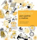 Mindulness para padres y madres. Textos breves y ejercicios para una crianza plena.