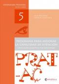 Prat-Ac 5. Programa para mejorar la capacidad de atención. Aplicación colectiva y/o individual. Enseñanza primaria de 10 a 11 años