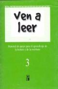Ven a leer (3). Material de apoyo para el aprendizaje de la lectura y la escritura.