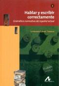 Hablar y escribir correctamente. Tomo II. Gramática normativa del español actual. 4ª edición actualizada.