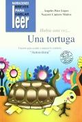 Había una vez... Una tortuga. Cuentos para ayudar a mejorar la conducta de los niños. La autoestima.