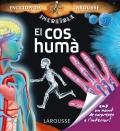 La increïble enciclopedia Larousse El cos humà