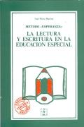 Método Esperanza. La Lectura y Escritura en la Educación Especial