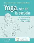 Yoga, ser en la escuela. Una vía para crecer en salud emocional, física y mental