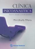 Clínica psicoanalítica. Texto básico integrado.