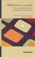 Bibliotecas y escuelas. Retos y desafíos en la sociedad del conocimiento.