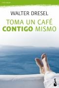 Toma un café contigo mismo. La importancia del encuentro con la autoestima como clave del éxito en la vida (bolsillo)