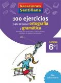 100 ejercicios para repasar ortografía y gramática. 6º Primaria - Lengua. Vacaciones Santillana.