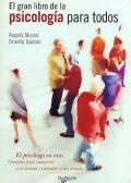 El gran libro de la psicología para todos. El psicólogo en casa. Consejos para conocerte a ti mismo y entender a los demás.