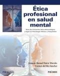 Ética profesional en salud mental. Guía de actuación ético-deontológica y legal en Psicología clínica y Psquiatría