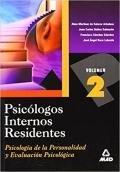 Psicologos Internos Residentes. Volumen 2: Psicologia de la Personalidad y Evaluacion Psicologica