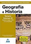 Geografía e Historia. Temario. Volumen III. Desde el siglo XVIII a la actualidad. Cuerpo de Profesores de Enseñanza Secundaria.