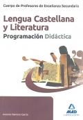 Lengua Castellana y Literatura. Programación Didáctica. Cuerpo de Profesores de Enseñanza Secundaria.