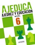 AJEDUCA. Ajedrez y educación. Educación Primaria. Nivel 6