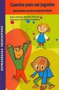 Cuentos para ser jugados. Guía práctica de psicomotricidad infantil.
