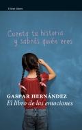 El libro de las emociones. Cuenta tu historia y sabrás quién eres.