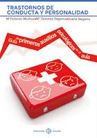 Trastornos de conducta y personalidad. Guía de primeros auxilios psicológicos en el aula