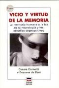 Vicio y virtud de la memoria. La memoria humana a la luz de la neurología y los estudios cognoscitivos.
