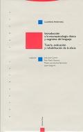 Introducción a la neuropsicología clásica y cognitiva del lenguaje. Teoría, evaluación y rehabilitación de la afasia.