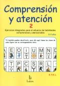 Comprensión y atención 2. Ejercicios integrados para refuerzo de habilidades comprensivas y atencionales. 8 a 9 años