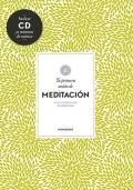 Tu primera sesión de meditación. Guías esenciales de bienestar. (Con CD).