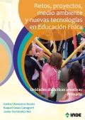 Retos, proyectos, medio ambiente y nuevas tecnologías en Educación Física. Unidades didácticas creativas. Primaria