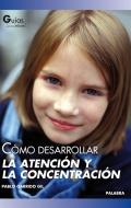 Cómo desarrollar la atención y la concentración