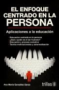 El enfoque centrado en la persona. Aplicaciones a la educación.