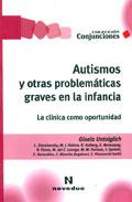 Autismos y otras problemáticas graves en la infancia. La clínica como oportunidad (Noveduc)