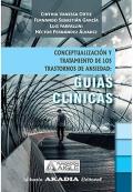 Conceptualización y tratamiento de los trastornos de ansiedad. Guías clínicas