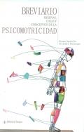 Breviario reseñas, ideas y conceptos de la psicomotricidad