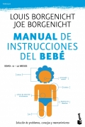 Manual de instrucciones del bebé. Solución de problemas, consejos y mantenimiento.