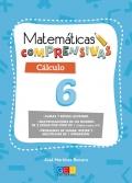 Matemáticas comprensivas. Cálculo 6 sumas y restas llevando, multiplicaciones de un número de 2 cifras por otro de 1 (Tabla hasta el 9), problemas de sumar, restar y multiplicar de 1 operación