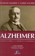Alzheimer. La vida de un médico y la historia de una enfermedad