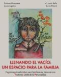 Llenando el vacío: un espacio para la familia. Programa psicoeducativo para familiares de personas con Trastorno Límite de la Personalidad