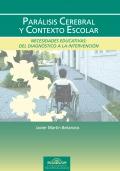 Parálisis cerebral y contexto escolar. Necesidades educativas: del diagnóstico a la intervención.
