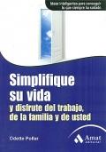 Simplifique su vida y disfrute del trabajo, de la familia y de usted
