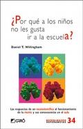 ¿Por qué a los niños no les gusta ir a la escuela?. Las respuestas de un neurocientífico al funcionamiento de la mente y sus consecuencias en el aula.