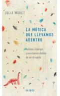 La música que llevamos adentro. Autismo, Asperger y una manera distinta de ver el mundo
