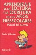 Aprendizaje de la lectura y la escritura en los años preescolares. Manual del docente.