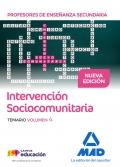 Intervención Sociocomunitaria. Temario Volumen 4. Integración Social. Cuerpo de Profesores de Enseñanza Secundaria.