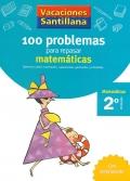 100 problemas para repasar matemáticas. 2º Primaria - Matemáticas. Vacaciones Santillana.