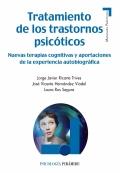 Tratamiento de los trastornos psicóticos. Nuevas terapias cognitivas y aportaciones de la experiencia autobiográfica