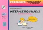 Meta-lenguaje 1. Proesmeta. Programa de estrategias metacognitivas para el aprendizaje.