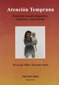 Atención temprana. Desarrollo infantil, diagnóstico, transtornos e intervención.