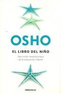 Osho: el libro del niño. Una visión revolucionaria de la educación infantil.