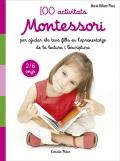 100 activitats Montessori per ajudar els teus fills en l'aprenentatge de la lectura i l'escriptura. 2/6 anys